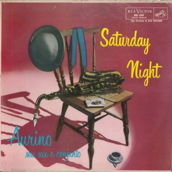 1960 - Saturday Night - Aurino seu sax e conjunto